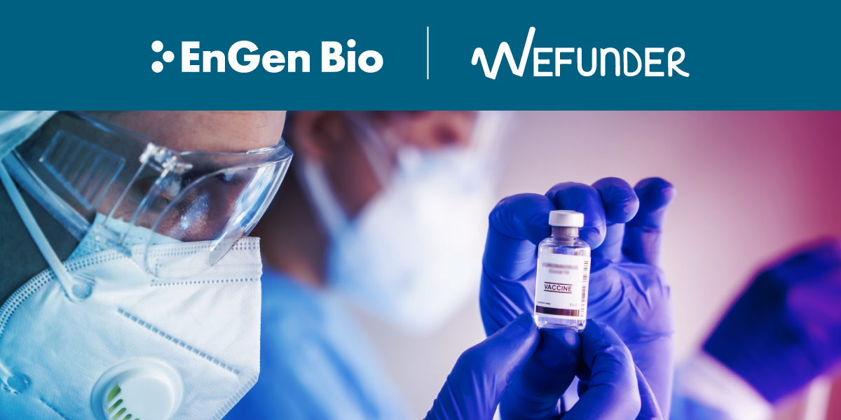 Universal flu vaccine pioneer EnGen Bio announces a registered equity crowdfunding campaign, in partnership with WeFunder.